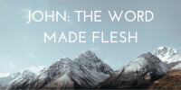 John: The Word Made Flesh