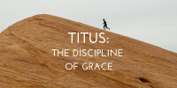 Titus: The Discipline of Grace